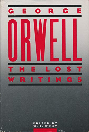 Orwell: The Lost Writings (0877957452) by George Orwell