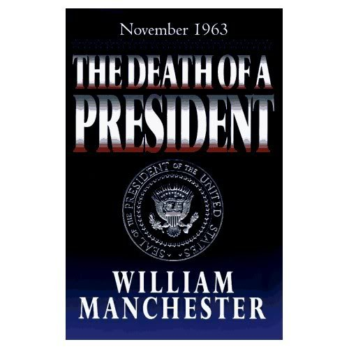 The death of a president, November 20-November: Manchester, William Raymond
