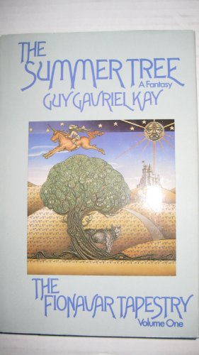 The Summer Tree (Fionavar Tapestry, Book 1): Guy Gavriel Kay