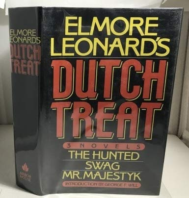 Elmore Leonard's Dutch Treat: Mr. Majestyk, Swag, The Hunted (Signed First Edition): Leonard, ...