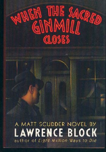 When the Sacred Ginmill Closes ***SIGNED***: Lawrence Block