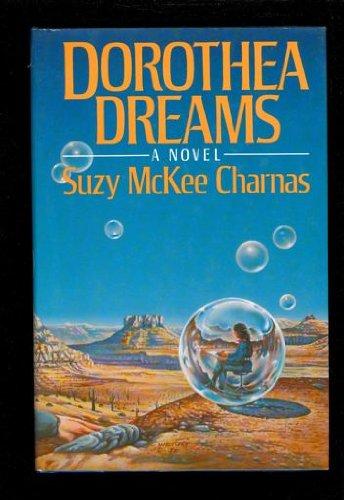 DOROTHEA DREAMS: Charnas, Suzy McKee.