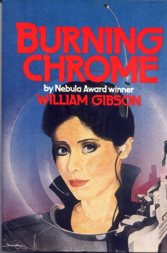 Burning Chrome: Gibson, William