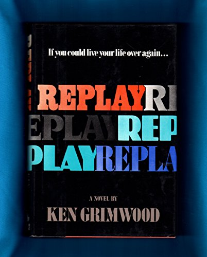 REPLAY: Grimwood, Ken.