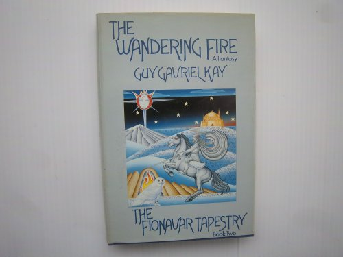 9780877957850: The Wandering Fire (The Fionavar Tapestry, Book 2)