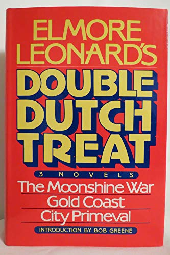 Elmore Leonard's] Double Dutch Treat: The Moonshine War, Gold Coast, City Primeval (Signed ...