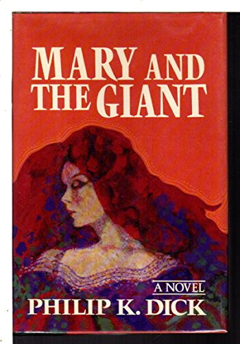 Mary and the Giant: Dick, Philip K.