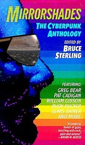 Mirrorshades: The Cyberpunk Anthology: Bruce Sterling