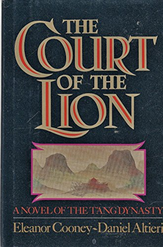 9780877959021: The Court of the Lion: A Novel of the T'Ang Dynasty