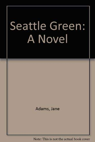 Seattle Green: A Novel