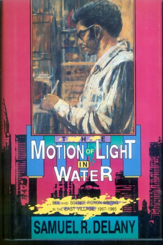 9780877959472: The Motion of Light in Water: Sex and Science Fiction Writing in the East Village, 1957-1965