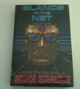 Islands in the Net: Sterling, Bruce