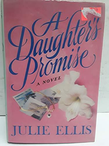 A Daughter's Promise: Ellis, Julie