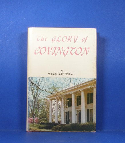 THE GLORY OF COVINGTON.: Williford, William Bailey.