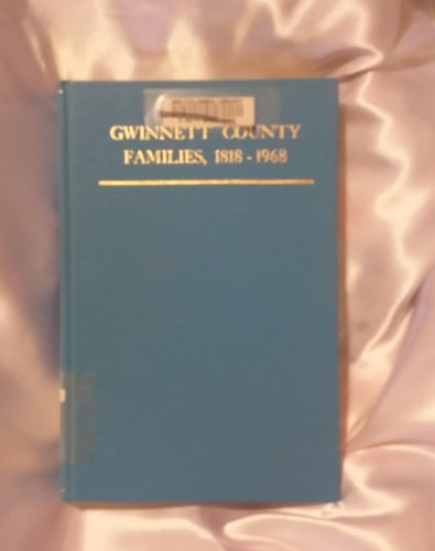 Gwinnett county, Georgia Families 1818-1968: McCabe, Alice Smythe (editor); Illustrated with ...