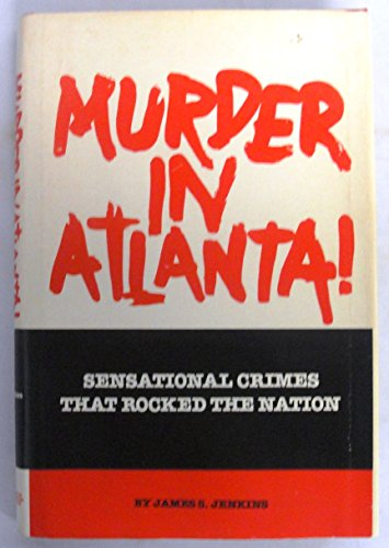 MURDER IN ATLANTA! Sensational Crimes That Rocked the Nation. SIGNED COPY