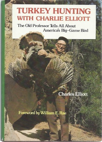 9780877970637: Turkey Hunting With Charlie Elliott