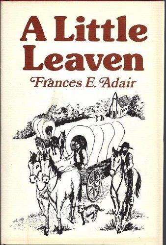 A Little Leaven: Adair, Frances E.