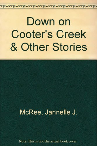 Down on Cooter's Creek & Other Stories: Jannelle J. McRee;