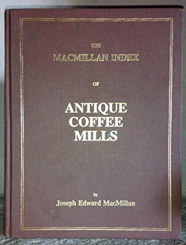 9780877972648: The Macmillan Index of Antique Coffee Mills