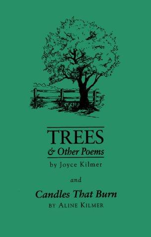 Trees & Other Poems: Candles That Burn: Kilmer, Joyce, Kilmer,