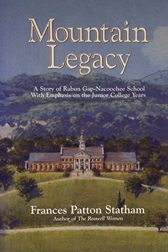 Mountain Legacy A Story of Rabun-Nacoochee School: Statham, Frances Patton
