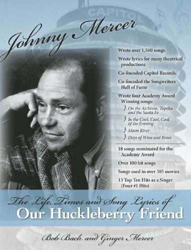 9780877973751: Johnny Mercer: The Life, Times and Song Lyrics of Our Huckleberry Friend