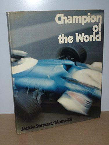 9780877990116: Champion of the World: Jackie Stewart/Matra Elf
