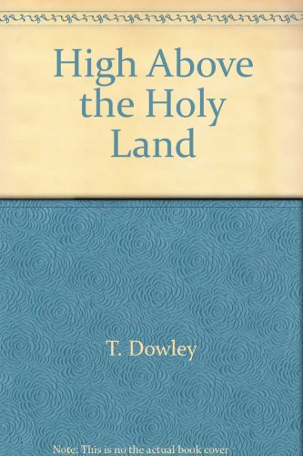 High Above the Holy Land (0877993599) by Tim Dowley