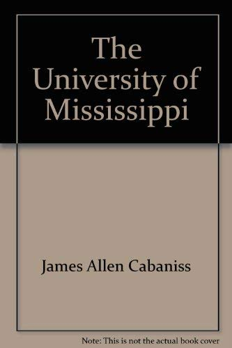 The University of Mississippi: Its First Hundred Years: Cabaniss, Allen