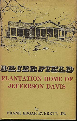 Image result for (Brierfield, Plantation Home of Jefferson Davis, Frank Edgar Everett, Jr