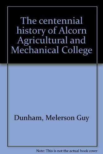 The Centennial History of Alcorn Agricultural and Mechanical College: Dunham, Melerson Guy