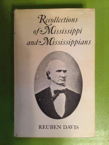 Recollections of Mississippi and Mississippians: Reuben Davis