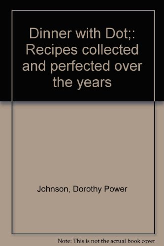 9780878050154: Dinner with Dot: Recipes Collected and Perfected Over the Years