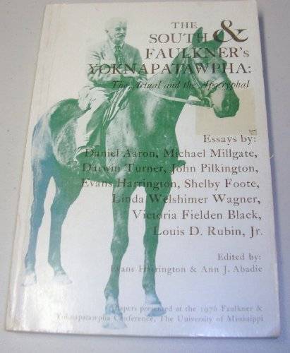 The South and Faulkner's Yoknapatawpha: the Actual and the Apocryphal: Harrington, Evans & ...