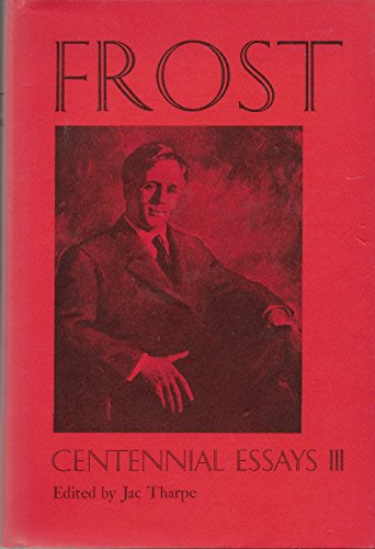 Frost: Centennial Essays III: Jack Tharpe, Jac