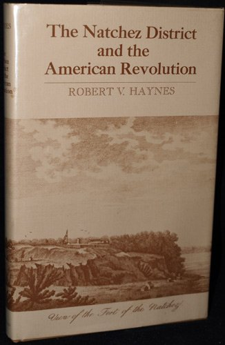 THE NATCHEZ DISTRICT AND THE AMERICAN REVOLUTION.