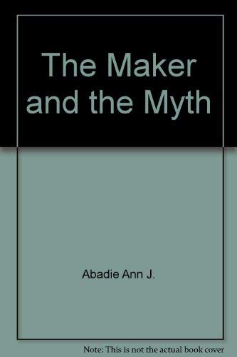 THE MAKER AND THE MYTH; FAULKNER AND: Harrington, Evans and