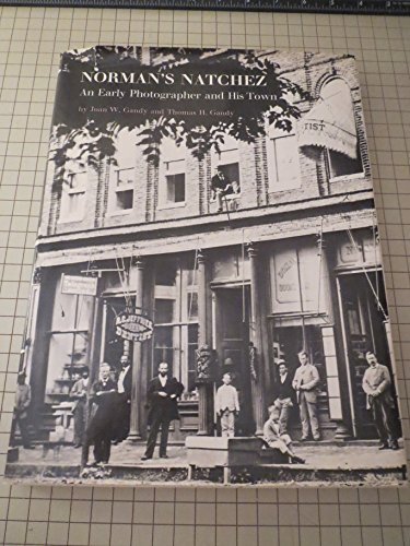 9780878050789: Norman's Natchez: An Early Photographer and His Town