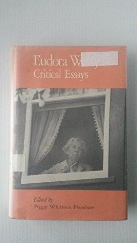 EUDORA WELTY: Critical Essays.: Prenshaw, Peggy Whitman, ed.