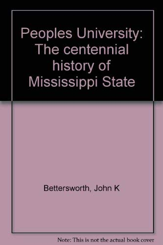 Peoples University A History of Mississippi State: John K. Bettersworth
