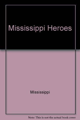 9780878051281: Mississippi heroes
