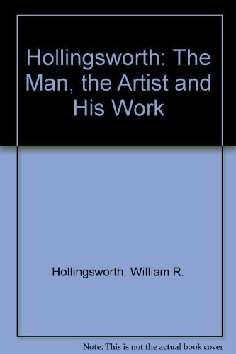 Hollingsworth: The Man, the Artist and His Work (Mississippi art series): Hollingsworth, William R.