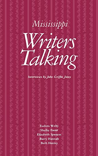 MISSISSIPPI WRITERS TALKING. INTERVIEWS WITH EUDORA WELTY,: Jones, John Griffin