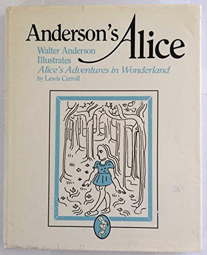 ANDERSON'S ALICE. WALTER ANDERSON ILLUSTRATES ALICE'S ADVENTURES: Carroll, Lewis