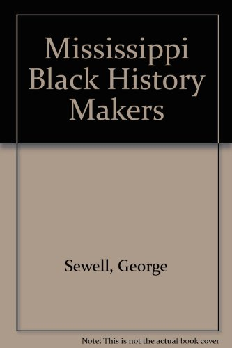 Mississippi Black History Makers: Sewell, George, Dwight,