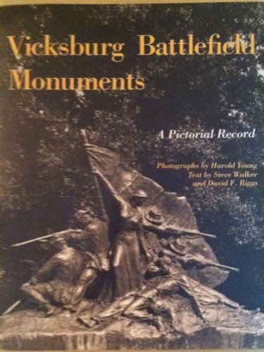Vicksburg Battlefield Monuments: Walker, Steve And Riggs, David F.