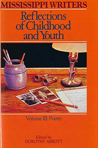 Mississippi Writers: Reflections of Childhood and Youth Poetry, Volume III: Poetry