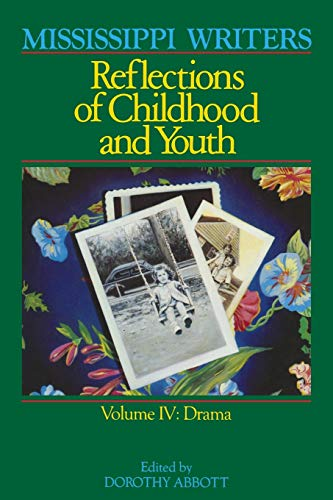 9780878052387: Mississippi Writers: Reflections of Childhood and Youth: Volume IV: Drama (Center for the Study of Southern Culture Series)