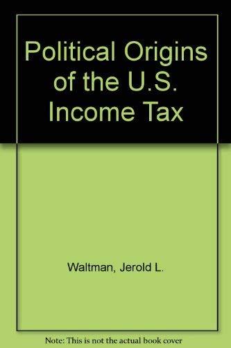 9780878052455: Political Origins of the U.S. Income Tax
